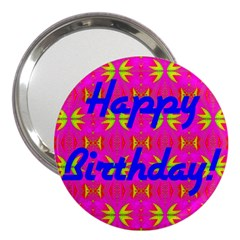 Happy Birthday! 3  Handbag Mirrors by Amaryn4rt