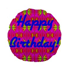 Happy Birthday! Standard 15  Premium Round Cushions by Amaryn4rt