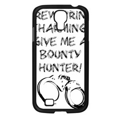 Give Me A Bounty Hunter! Samsung Galaxy S4 I9500/ I9505 Case (black) by badwolf1988store