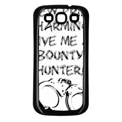 Give Me A Bounty Hunter! Samsung Galaxy S3 Back Case (black) by badwolf1988store