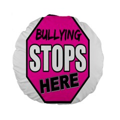 Bullying Stops Here Pink Sign Standard 15  Premium Round Cushions by Alisyart