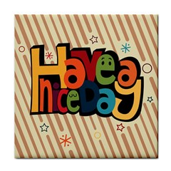 Have A Nice Happiness Happy Day Tile Coasters by Simbadda