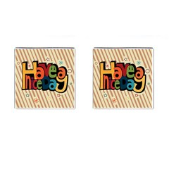 Have A Nice Happiness Happy Day Cufflinks (square) by Simbadda