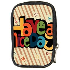 Have A Nice Happiness Happy Day Compact Camera Cases by Simbadda