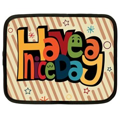 Have A Nice Happiness Happy Day Netbook Case (xxl)  by Simbadda