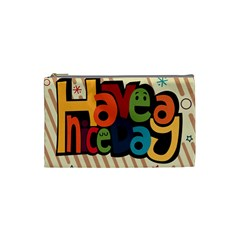 Have A Nice Happiness Happy Day Cosmetic Bag (small)  by Simbadda