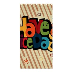 Have A Nice Happiness Happy Day Shower Curtain 36  X 72  (stall)  by Simbadda