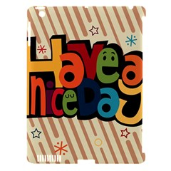 Have A Nice Happiness Happy Day Apple Ipad 3/4 Hardshell Case (compatible With Smart Cover) by Simbadda