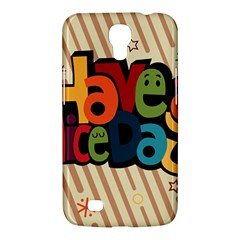 Have A Nice Happiness Happy Day Samsung Galaxy Mega 6 3  I9200 Hardshell Case by Simbadda