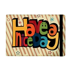 Have A Nice Happiness Happy Day iPad Mini 2 Flip Cases