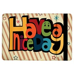 Have A Nice Happiness Happy Day iPad Air Flip by Simbadda