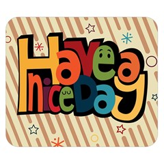 Have A Nice Happiness Happy Day Double Sided Flano Blanket (small)  by Simbadda