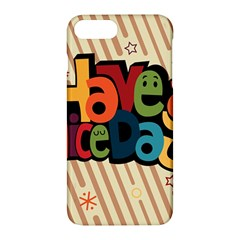 Have A Nice Happiness Happy Day Apple Iphone 7 Plus Hardshell Case by Simbadda