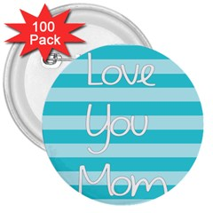 Love You Mom Stripes Line Blue 3  Buttons (100 Pack)  by Alisyart