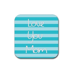 Love You Mom Stripes Line Blue Rubber Square Coaster (4 Pack)  by Alisyart