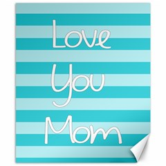 Love You Mom Stripes Line Blue Canvas 8  X 10  by Alisyart