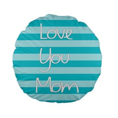 Love You Mom Stripes Line Blue Standard 15  Premium Flano Round Cushions by Alisyart
