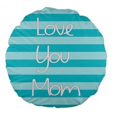 Love You Mom Stripes Line Blue Large 18  Premium Flano Round Cushions by Alisyart