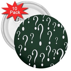 Question Mark White Green Think 3  Buttons (10 Pack)  by Alisyart
