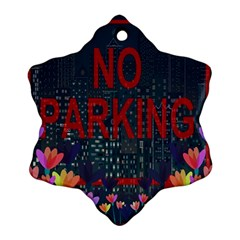 No Parking  Ornament (snowflake) by Valentinaart
