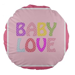 Pink Baby Love Text In Colorful Polka Dots Large 18  Premium Flano Round Cushions by Simbadda