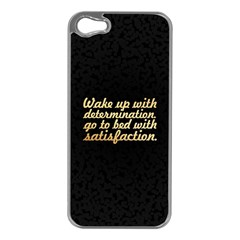 PosterWake up with determination......inspirational quotes Apple iPhone 5 Case (Silver) by chirag505p