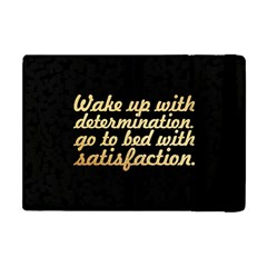 Posterwake Up With Determination      Inspirational Quotes Apple Ipad Mini Flip Case by chirag505p