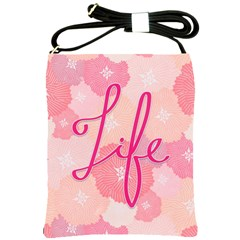 Life Typogrphic Shoulder Sling Bags by Nexatart