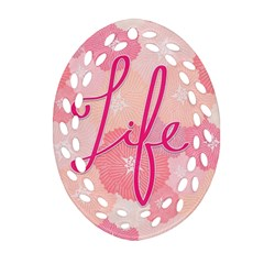 Life Typogrphic Oval Filigree Ornament (two Sides) by Nexatart