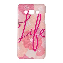 Life Typogrphic Samsung Galaxy A5 Hardshell Case  by Nexatart