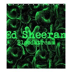 Bloodstream Single Ed Sheeran Shower Curtain 66  X 72  (large)  by Onesevenart