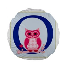 Alphabet Letter O With Owl Illustration Ideal For Teaching Kids Standard 15  Premium Flano Round Cushions