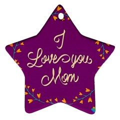 Happy Mothers Day Celebration I Love You Mom Ornament (star)