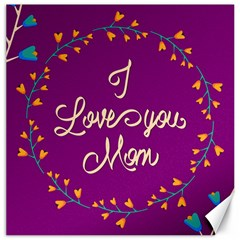 Happy Mothers Day Celebration I Love You Mom Canvas 16  X 16   by Nexatart