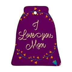 Happy Mothers Day Celebration I Love You Mom Bell Ornament (two Sides) by Nexatart