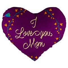 Happy Mothers Day Celebration I Love You Mom Large 19  Premium Heart Shape Cushions by Nexatart