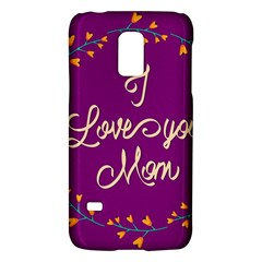 Happy Mothers Day Celebration I Love You Mom Galaxy S5 Mini by Nexatart