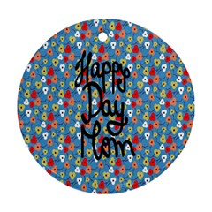 Happy Mothers Day Celebration Round Ornament (two Sides)