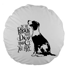 Dog Person Large 18  Premium Round Cushions by Valentinaart