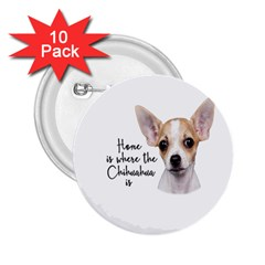 Chihuahua 2 25  Buttons (10 Pack)  by Valentinaart