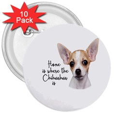 Chihuahua 3  Buttons (10 Pack)  by Valentinaart