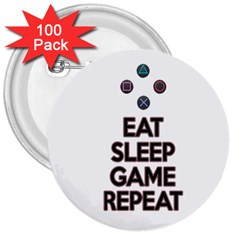Eat Sleep Game Repeat 3  Buttons (100 Pack)  by Valentinaart