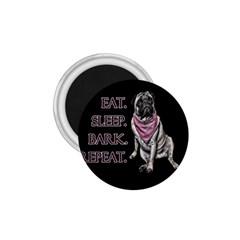 Eat, Sleep, Bark, Repeat Pug 1 75  Magnets by Valentinaart