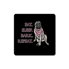 Eat, Sleep, Bark, Repeat Pug Square Magnet by Valentinaart