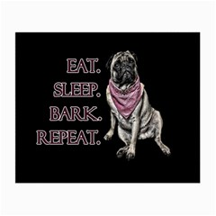 Eat, Sleep, Bark, Repeat Pug Small Glasses Cloth by Valentinaart