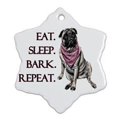 Eat, Sleep, Bark, Repeat Pug Snowflake Ornament (two Sides) by Valentinaart