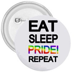 Eat Sleep Pride Repeat 3  Buttons by Valentinaart