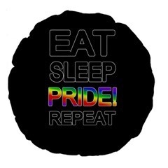 Eat Sleep Pride Repeat Large 18  Premium Flano Round Cushions by Valentinaart