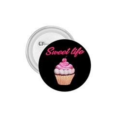 Sweet Life 1 75  Buttons by Valentinaart