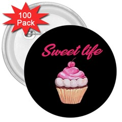 Sweet Life 3  Buttons (100 Pack)  by Valentinaart